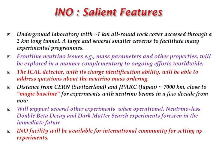 INO : Salient Features