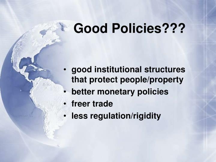 Good Policies???