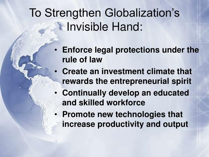 To Strengthen Globalization's Invisible Hand: