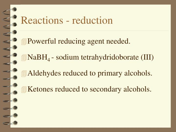 Reactions - reduction