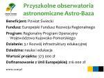 przyszkolne obserwatoria astronomiczne astro baza