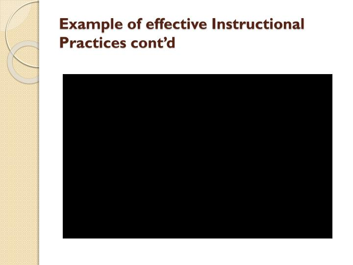 Example of effective Instructional Practices cont'd