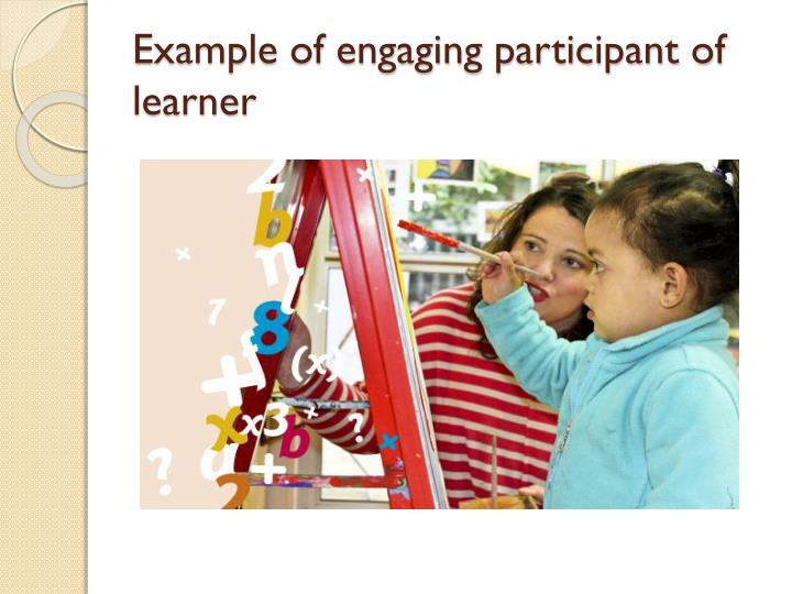 Example of engaging participant of learner