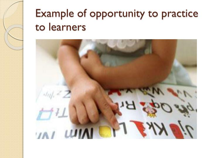 Example of opportunity to practice to learners