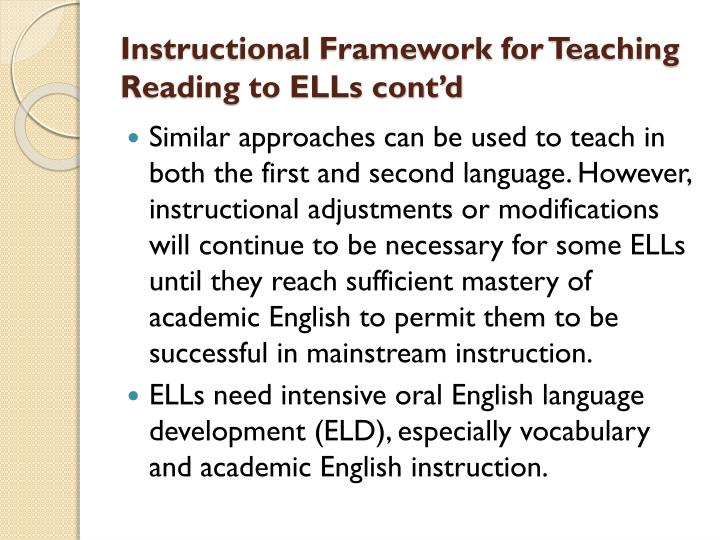 Instructional Framework for Teaching Reading to ELLs cont'd