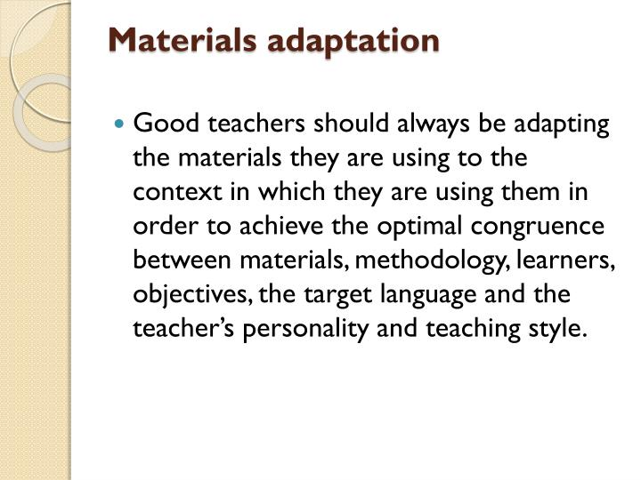 Materials adaptation