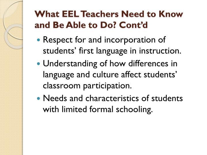What EEL Teachers Need to Know and Be Able to Do? Cont'd