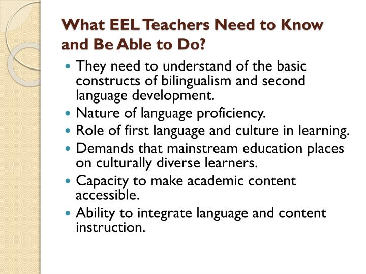 What EEL Teachers Need to Know and Be Able to Do?