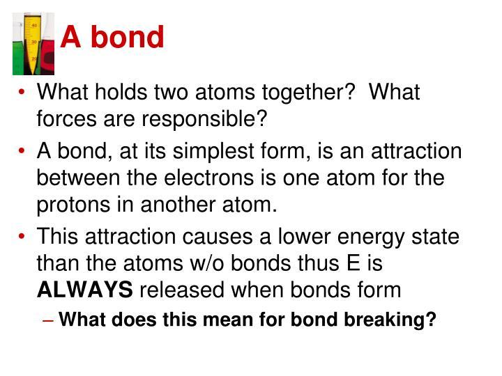 A bond