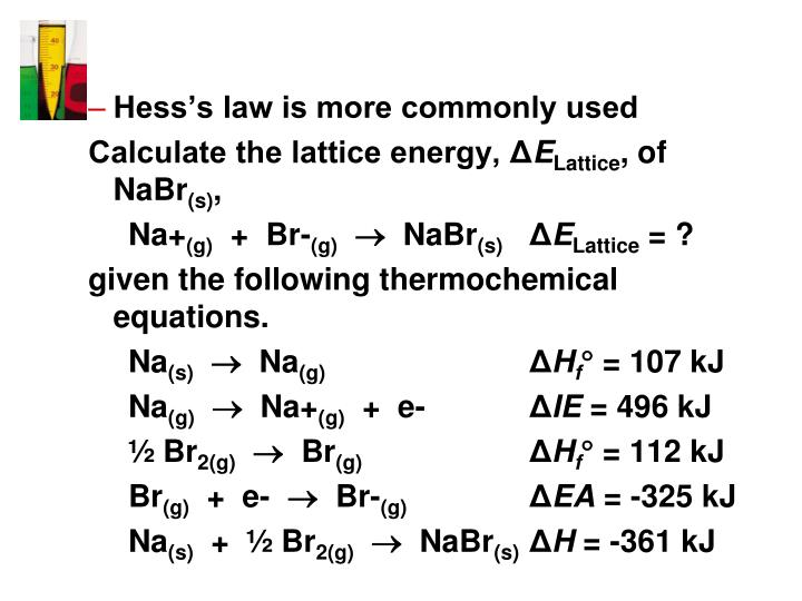 Hess's law is more commonly used