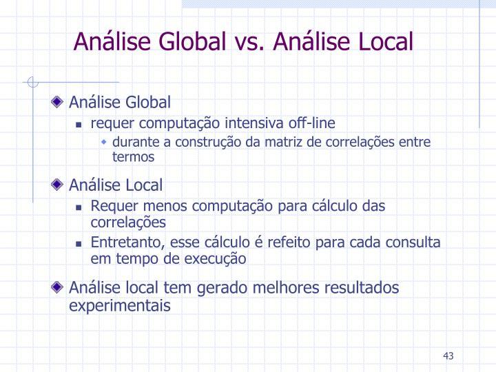 Análise Global vs. Análise Local