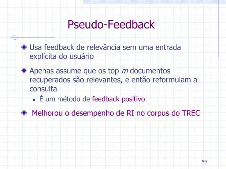 Pseudo-Feedback