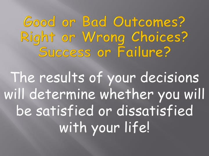 Good or Bad Outcomes?