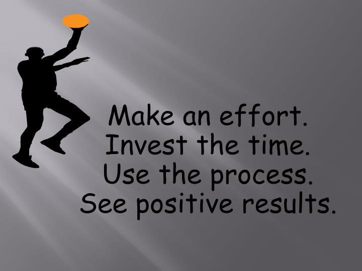 Make an effort.