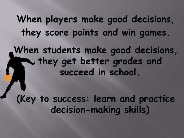 When players make good decisions,