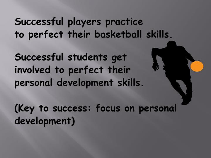 Successful players practice