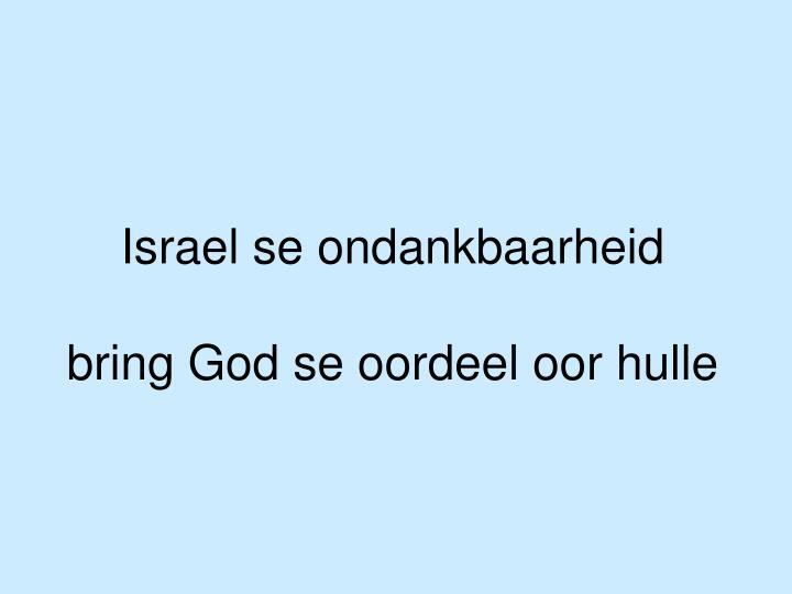Israel se ondankbaarheid