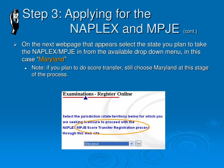 Step 3: Applying for the                NAPLEX and MPJE