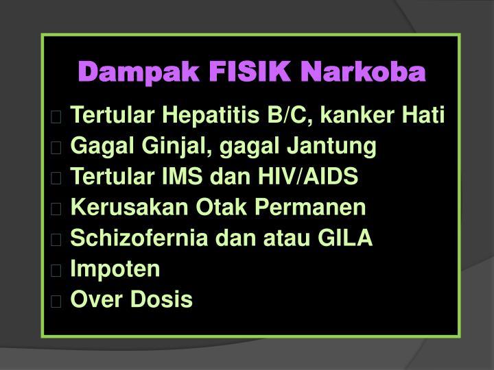 Dampak FISIK Narkoba