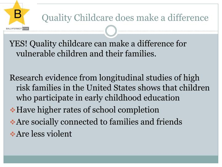Quality Childcare does make a difference