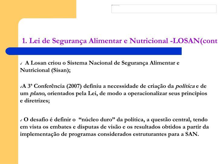 A Losan criou o Sistema Nacional de Segurança Alimentar e Nutricional (Sisan);