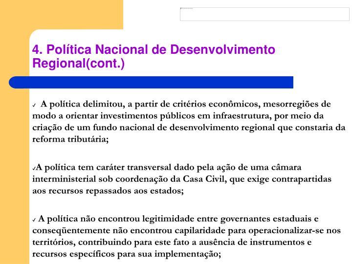 4. Política Nacional de Desenvolvimento Regional(cont.)