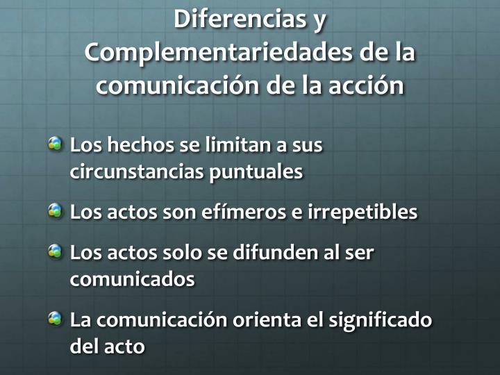 Diferencias y Complementariedades de la comunicación de la acción