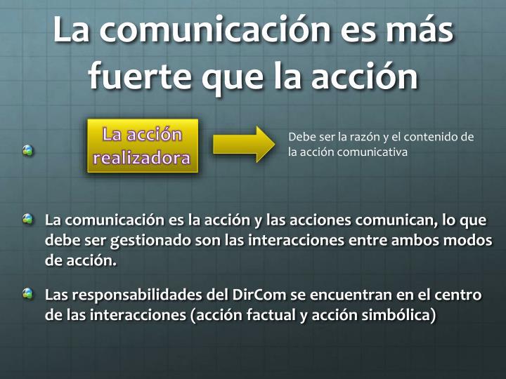 La comunicación es más fuerte que la acción