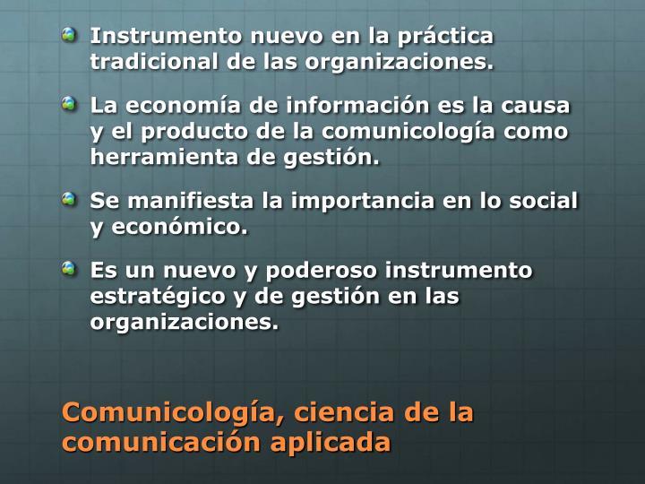 Instrumento nuevo en la práctica tradicional de las organizaciones.