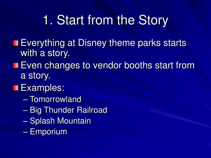 1. Start from the Story