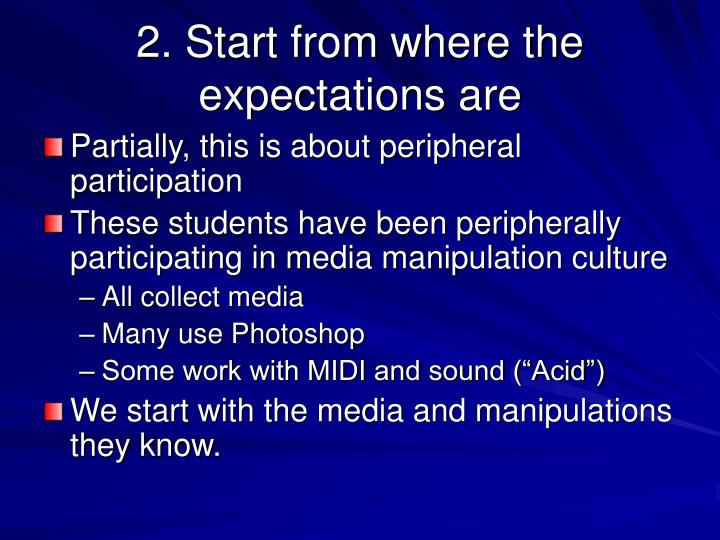 2. Start from where the expectations are