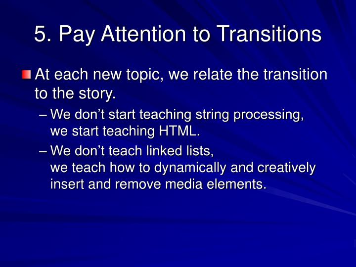 5. Pay Attention to Transitions