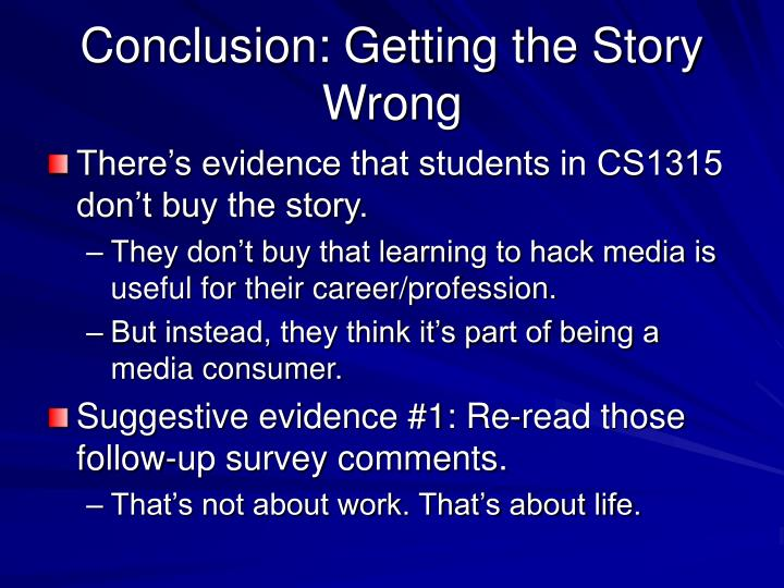 Conclusion: Getting the Story Wrong