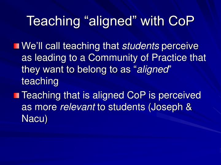 "Teaching ""aligned"" with CoP"