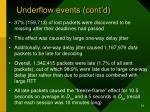 underflow events cont d