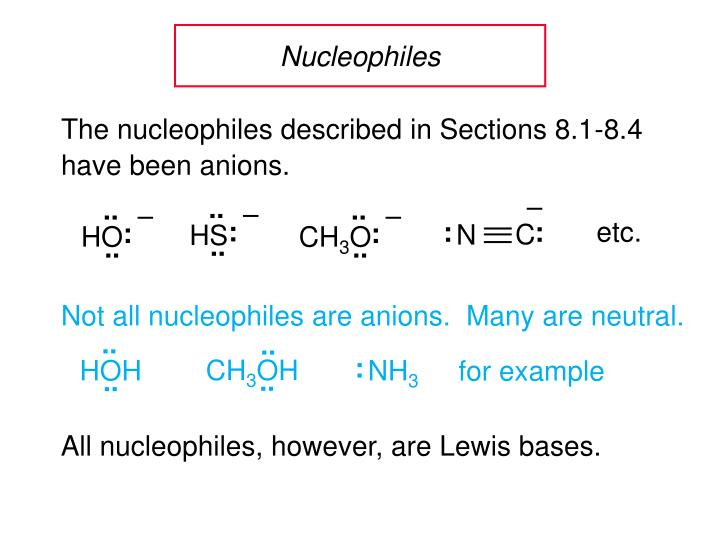 The nucleophiles described in Sections 8.1-8.4