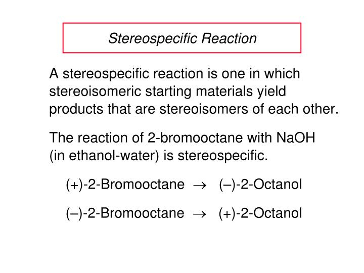 Stereospecific Reaction