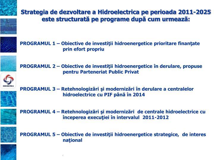 Strategia de dezvoltare a Hidroelectrica pe perioada 2011-2025 este structurat