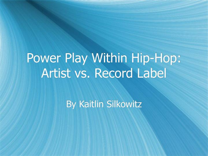 Power play within hip hop artist vs record label