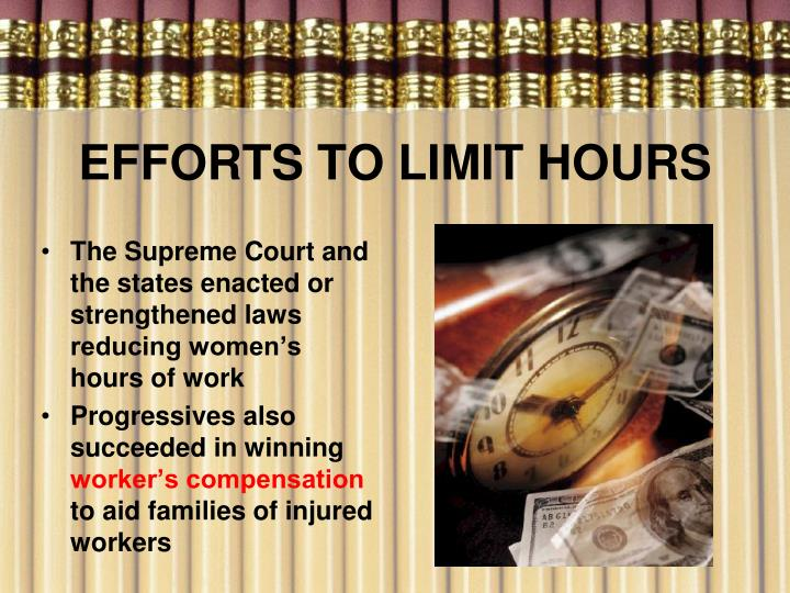 EFFORTS TO LIMIT HOURS