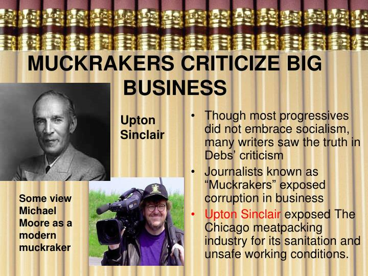 MUCKRAKERS CRITICIZE BIG BUSINESS