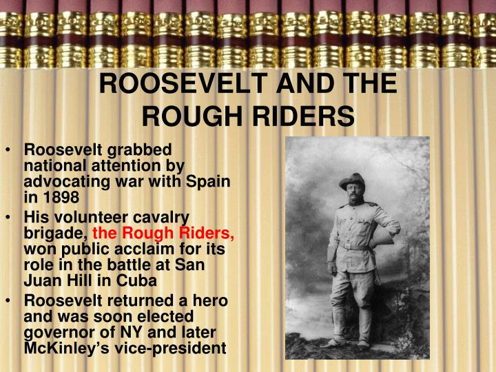 ROOSEVELT AND THE  ROUGH RIDERS