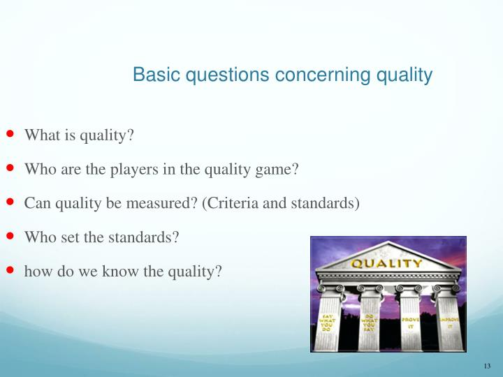Basic questions concerning quality