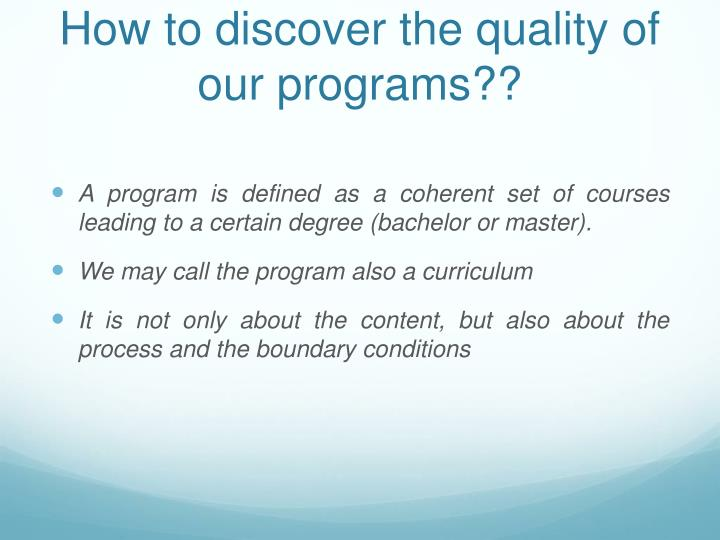 How to discover the quality of our programs??