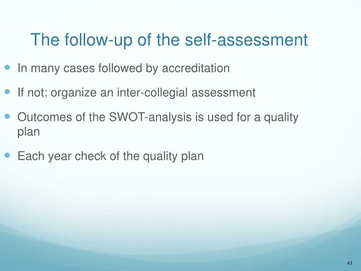 The follow-up of the self-assessment