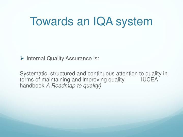Towards an IQA system