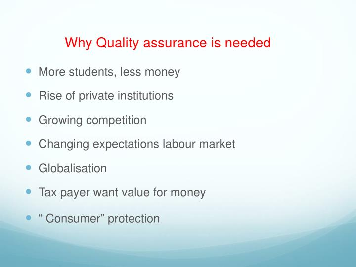 Why Quality assurance is needed