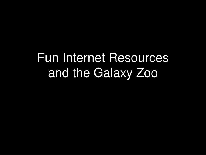 fun internet resources and the galaxy zoo