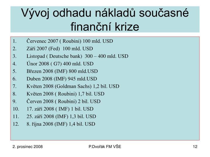 Vývoj odhadu nákladů současné finanční krize