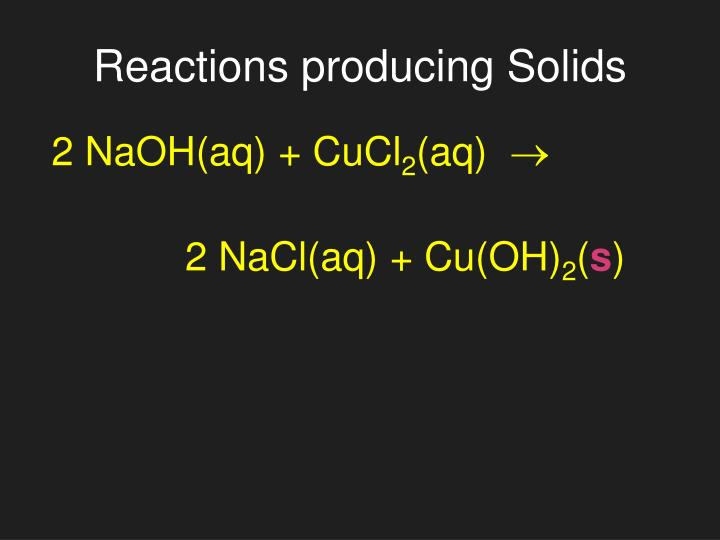 Reactions producing Solids
